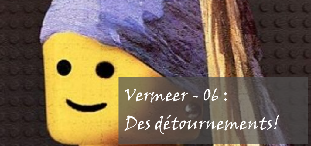 Bannière de la séance 6 sur Vermeer (détournement et productions artistiques)